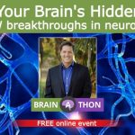 Upgrade Your Brain, Your Beliefs and Your Life – the free Brain-A-Thon