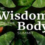 The Wisdom of the Body Summit